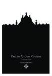 Pecan Grove Review Volume 18 by St. Mary's University